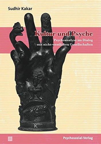 Kultur und Psyche: Psychoanalyse im Dialog mit nicht-westlichen Gesellschaften (psychosozial)