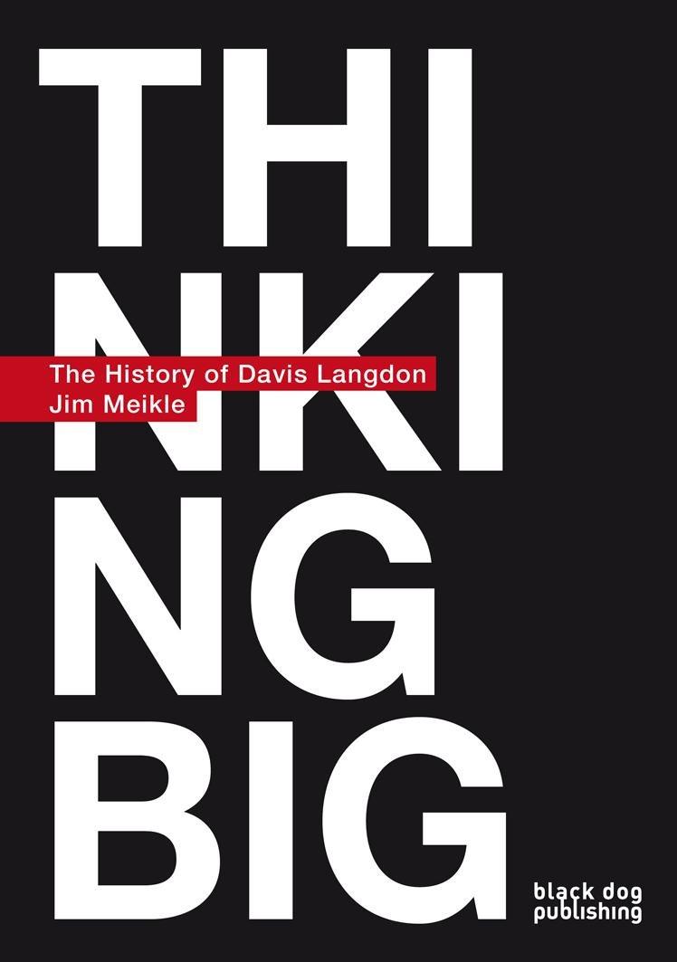 Thinking Big: The History of Davis Langdon