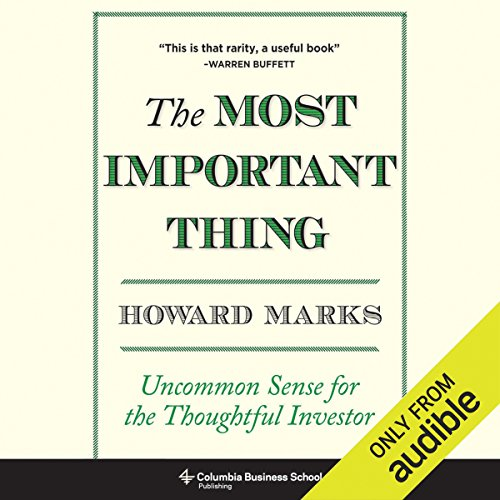 The Most Important Thing: Uncommon Sense for The Thoughtful Investor by Audible Studios