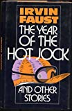 The Year of the Hot Jock and Other Stories, Irvin Faust, 0525243437