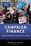 Campaign Finance: What Everyone Needs to Know®