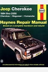 Jeep Cherokee 1984 thru 2000 (Cherokee/Wagoneer/Comanche) Haynes Repair Manual (Haynes Automotive Repair Manual Series) Paperback