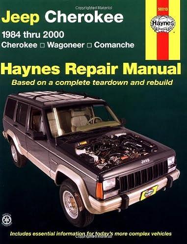 jeep cherokee 1984 thru 2000 cherokee wagoneer comanche haynes rh amazon com Haynes Repair Manuals PDF jeep cherokee haynes repair manual