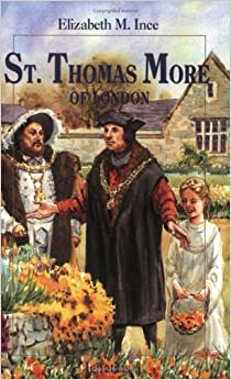 Book Saint Thomas More of London by Elizabeth Ince (2003-02-06)