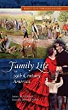 Family Life in 19th-Century America, James M. Volo and Dorothy Denneen Volo, 0313337926