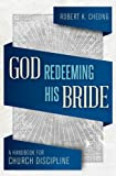 God Redeeming His Bride, Robert K. Cheong, 1845507193