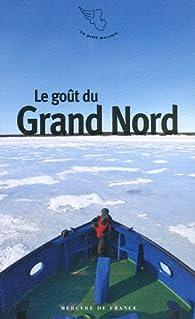 Le goût du Grand Nord par Anne-Marie Cousin