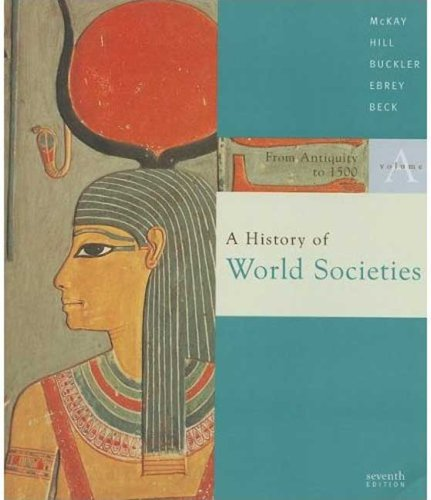 A History of World Societies: Volume A: From Antiquity to 1500