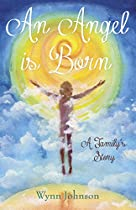 An Angel Is Born: A Family's Story