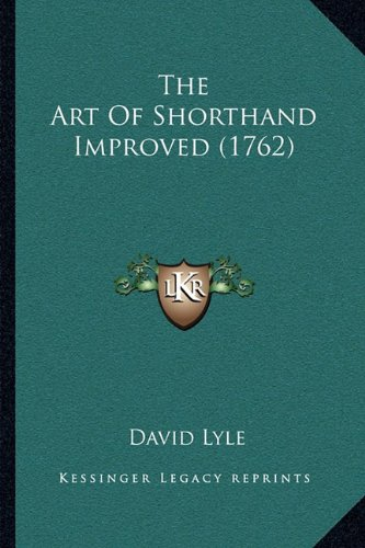 Read Online The Art Of Shorthand Improved (1762) ebook