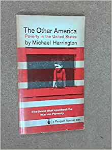 an analysis of michael harringtons book the other america 21-7-2015 shanna r when an analysis of michael harringtons book the other america michael harringtons the other america.