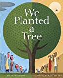 We Planted a Tree, Diane Muldrow, 0375864326