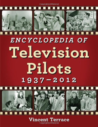 Encyclopedia of Television Pilots: 1937-2012 by Brand: McFarland
