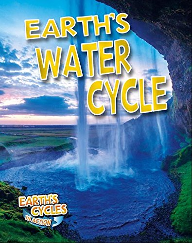 Download Earth's Water Cycle (Earth's Cycles in Action) pdf