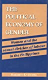 The Political Economy of Gender : Women and the Sexual Division of Labour in the Philippines, Eviota, Elizabeth Uy, 1856491102