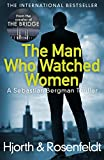 The Man Who Watched Women by Michael Hjorth front cover