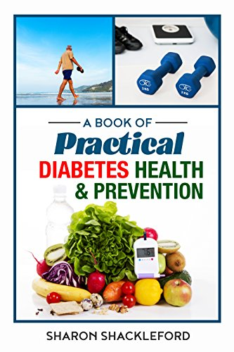A Book of Practical Diabetes Health & Prevention: A Guide to Diabetes with Questions, Answers, and Best Management Tips.
