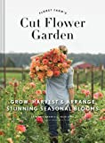 Floret Farm's Cut Flower Garden: Grow, Harvest & Arrange Stunning Seasonal Blooms