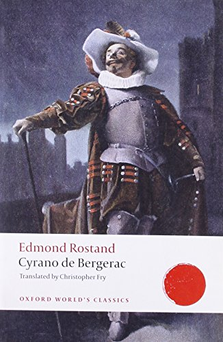Cyrano de Bergerac: A Heroic Comedy in Five Acts (Oxford World's Classics) (Best French Fries In The World)