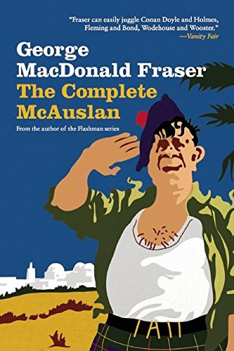 The Complete McAuslan: Stories from the Author of the Beloved Flashman (Quartered Safe)