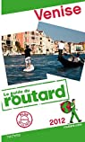 Guide du routard. Venise. 2012 par Guide du Routard