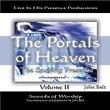 The Portals of Heaven: The Soaking Presence II Instrumental by John Belt