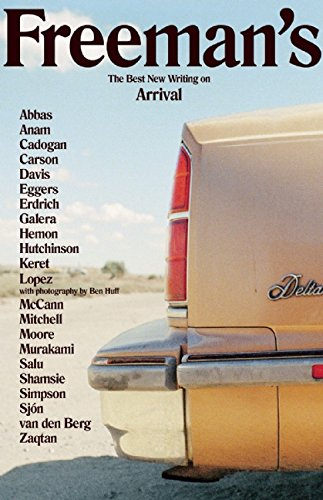 Freeman's: Arrival: The Best New Writing on Arrival New Arrival Collection