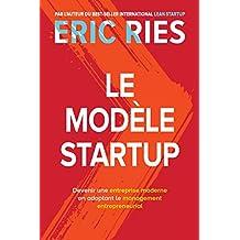 Le Modèle StartUp: Devenir une entreprise moderne en adoptant le management entrepreneurial (VILLAGE MONDIAL) (French Edition)