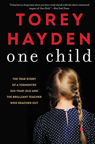 Pdf Parenting One Child: The True Story of a Tormented Six-Year-Old and the Brilliant Teacher Who Reached Out