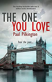 The One You Love (Emma Holden Suspense Mystery Trilogy, Book 1) by [Pilkington, Paul]
