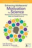 Enhancing Adolescents' Motivation For Science: Research-Based Strategies For Teaching Male And Female Students (Classroom Insights From Educational Psychology)
