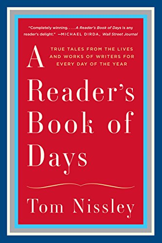 A Reader's Book of Days: True Tales from the Lives and Works of Writers for Every Day of the Year cover
