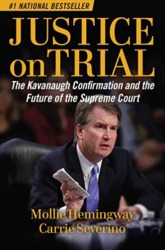 Justice on Trial: The Kavanaugh Confirmation and the Future of the Supreme Court from Regnery Publishing
