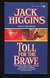 Toll for the Brave, Jack Higgins, 0451132718