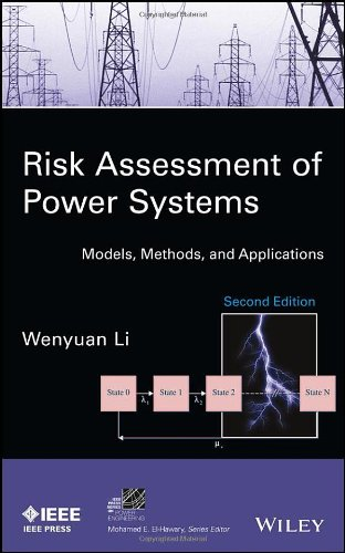 Risk Assessment of Power Systems: Models, Methods, and Applications (IEEE Press Series on Power Engineering)