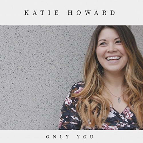 Katie Howard - Only You 2018