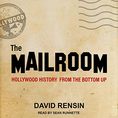 Pdf Entertainment The Mailroom: Hollywood History from the Bottom Up