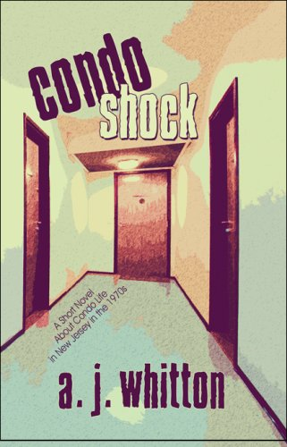 Condo Shock: A Short Novel About Condo Life in New Jersey in the 1970s pdf