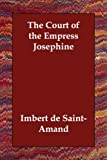 Court of the Empress Josephine, Imbert de Saint-Amand, 1406814768