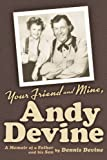 Download YOUR FRIEND AND MINE, ANDY DEVINE: A MEMOIR OF A FATHER AND HIS SON in PDF ePUB Free Online