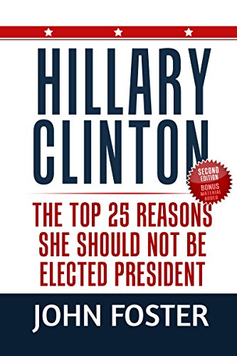 Thumbnail for Hillary Clinton: The Top 25 Reasons She Should Not Be Elected President (Revised 2nd Edition)