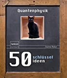 Book Cover for 50 Schlüsselideen Quantenphysik (German Edition)