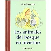 Los animales del bosque en invierno / The forest animals in winter: The Forrest Criatures in Winter