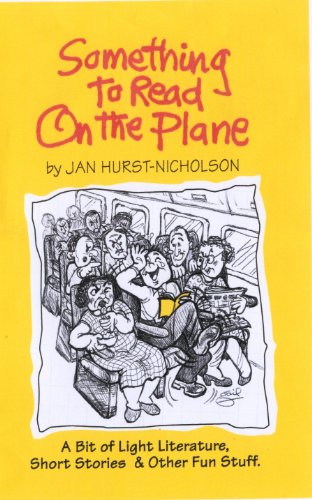 Book cover image for Something to Read on the Plane (A Bit of Light Literature, Short Stories & Other Fun Stuff)
