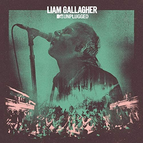 Liam Gallagher『MTV Unplugged』