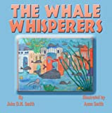 The Whale Whisperers, John D. H. Smith, 1607492113