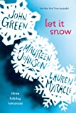 img - for Let It Snow: Three Holiday Romances book / textbook / text book