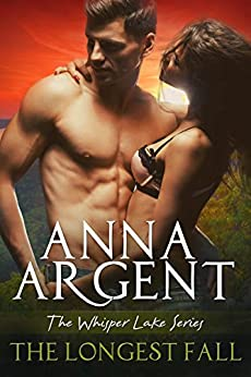 The Longest Fall (The Whisper Lake Series Book 1) by [Argent, Anna]