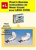 PlusL's Remake Instructions de Water Closet pour LEGO 31006: Vous pouvez construire le Water Closet  de vos propres briques! (French Edition)