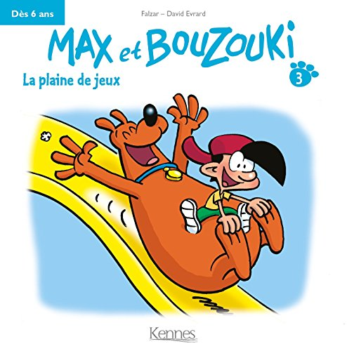 MAX ET BOUZOUKI Mini T03: La plaine de jeux